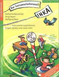 INKA - Das Instrumentenkarussell, Lehrerband, m. Audio-CD, Katharina Bacsalmasi, Antje Beyer, Wolfgang Peter