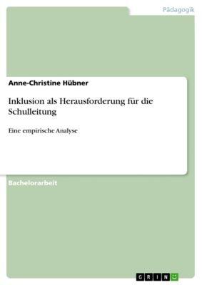 Inklusion als Herausforderung für die Schulleitung, Anne-Christine Hübner