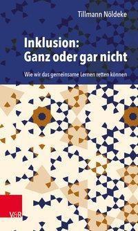 Inklusion: Ganz oder gar nicht - Tillmann Nöldeke pdf epub