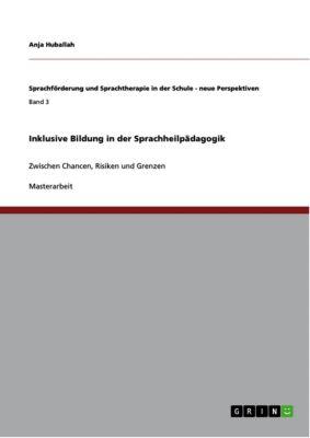Inklusive Bildung in der Sprachheilpädagogik, Anja Huballah