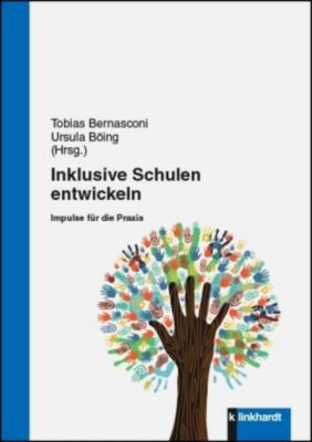 Inklusive Schulen entwickeln - Ursula Böing  