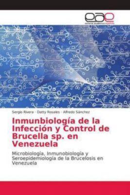 Inmunbiología de la Infección y Control de Brucella sp. en Venezuela, sergio Rivera, Datty Rosales, Alfredo Sánchez