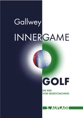 Inner Game Golf, W Timothy Gallwey