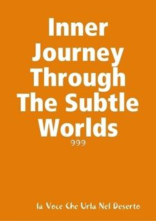 Inner Journey Through The Subtle Worlds, Rosario Surace