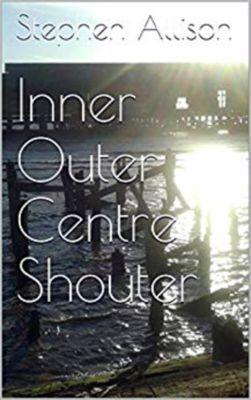 Inner Outer Centre Shouter, Stephen Allison