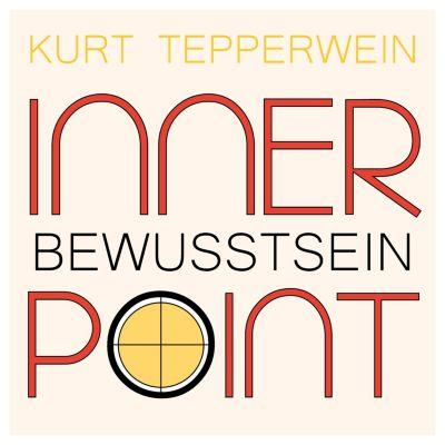 Inner Point - Bewusstsein, Kurt Tepperwein