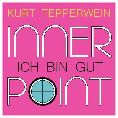 Inner Point - Ich bin gut, Kurt Tepperwein