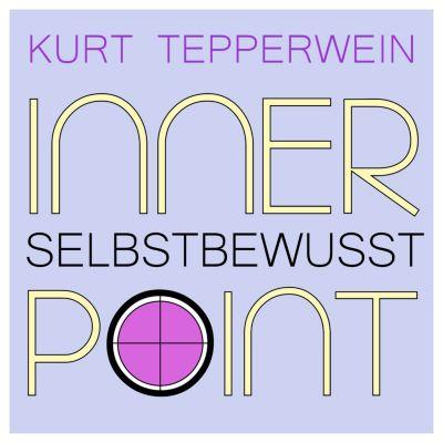 Inner Point - Selbstbewusst, Kurt Tepperwein