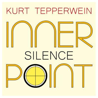Inner Point - Silence, Kurt Tepperwein