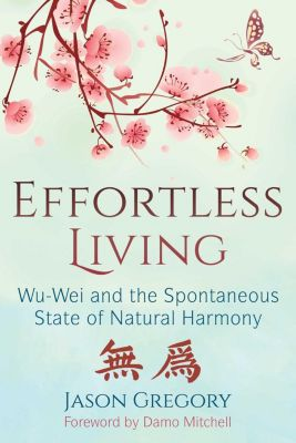 Inner Traditions: Effortless Living, Jason Gregory