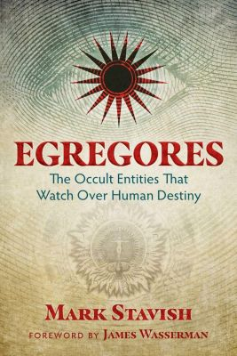 Inner Traditions: Egregores, Mark Stavish