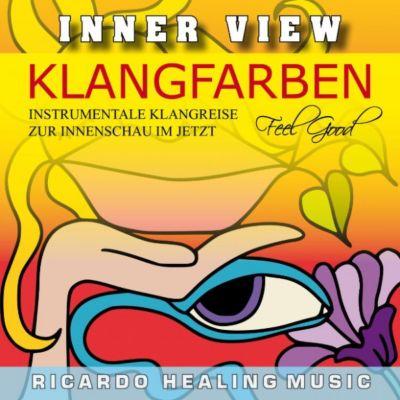 Inner View - Klangfarben - Instrumentale Klangreise zur Innenschau im Jetzt