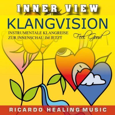Inner View - Klangvision - Insturmentale Klangreise zur Innenschau im Jetzt