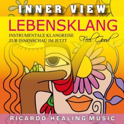 Inner View - Lebensklang - Instrumentale Klangreise zur Innenschau im Jetzt
