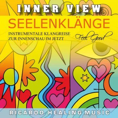 Inner View - Seelenklänge - Instrumentale Klangreise zur Innenschau im Jetzt