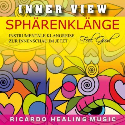 Inner View - Sphärenklänge - Instrumentale Klangreise Zur Innenschau Im Jetzt