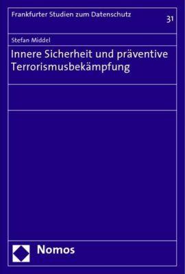 Innere Sicherheit und präventive Terrorismusbekämpfung, Stefan Middel