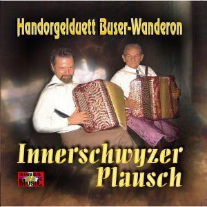 Innerschwyzer Plausch, Handorgelduett Buser-Wanderon