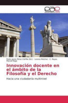 Innovación docente en el ámbito de la Filosofía y el Derecho, Lorena Melchor, C. Reyes Marzal Raga
