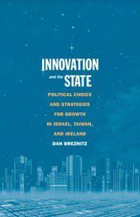 Innovation and the State, Dan Breznitz