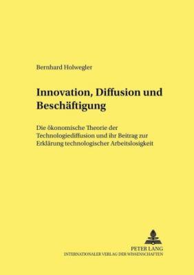 Innovation, Diffusion und Beschäftigung, Bernhard Holwegler