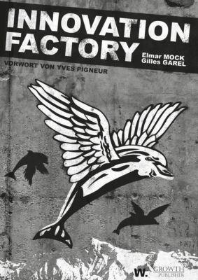Innovation Factory, Elmar Mock, Gilles Garel