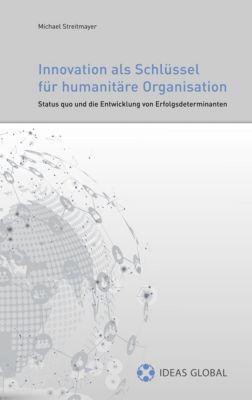 Innovationen als Schlüssel für humanitäre Organisationen, Michael Streitmayer