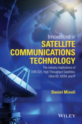 Innovations in Satellite Communications and Satellite Technology, Daniel Minoli