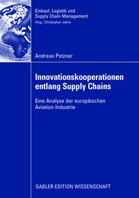 Innovationskooperationen entlang Supply Chains, Andreas Potzner