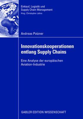 Innovationskooperationen entlang Supply Chains, Andreas Potzner