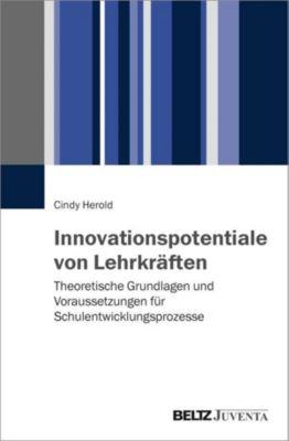 Innovationspotentiale von Lehrkräften - Cindy Herold |