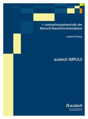 Innovationspotenziale der Mensch-Maschine-Interaktion, acatech