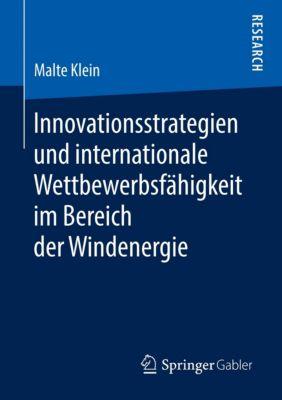 Innovationsstrategien und internationale Wettbewerbsfähigkeit im Bereich der Windenergie, Malte Klein