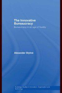 Innovative Bureaucracy, Alexander Styhre