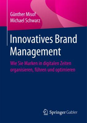 Innovatives Brand Management, Michael Schwarz, Günther Misof