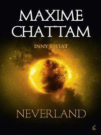 Inny świat. 6. Neverland, Maxime Chattam