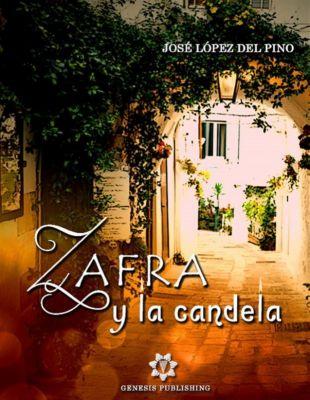 InOgniDove: Zafra y la Candela, José López Del Pino