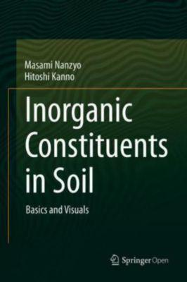 Inorganic Constituents in Soil, Masami Nanzyo, Hitoshi Kanno