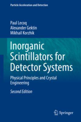 Inorganic Scintillators for Detector Systems, Paul Lecoq, Alexander Gektin, Mikhail Korzhik