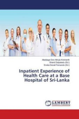 Inpatient Experience of Health Care at a Base Hospital of Sri-Lanka, Maddage Don Athula Krishanth