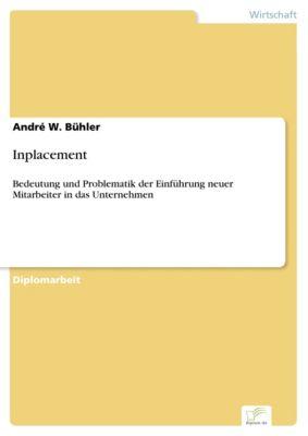 Inplacement, André W. Bühler