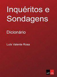 Inquéritos e Sondagens--Dicionário, Luís Valente Rosa