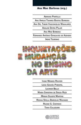 Inquietações e mudanças no ensino da arte, Ana Mae Barbosa