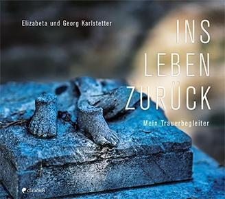 Ins Leben zurück, Elizabeta Karlstetter, Georg Karlstetter