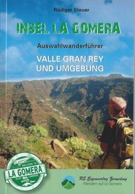Insel La Gomera. Auswahlführer Valle Gran Rey und Umgebung - Rüdiger Steuer |