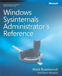 Inside Out: Windows Sysinternals Administrator's Reference, Mark E. Russinovich, Aaron Margosis