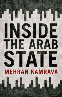Inside the Arab State, Mehran Kamrava