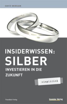 Insiderwissen Silber, David Morgan