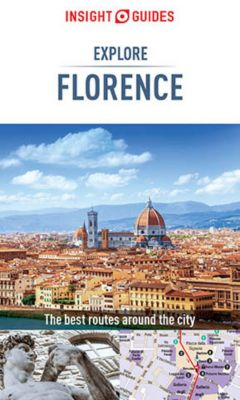 Insight Explore Guides: Insight Guides: Explore Florence, Insight Guides