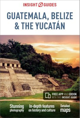 Insight Guides Guatemala, Belize and Yucatan